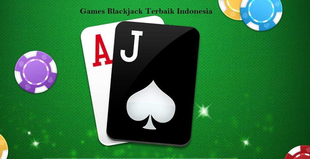Games Blackjack Terbaik Indonesia